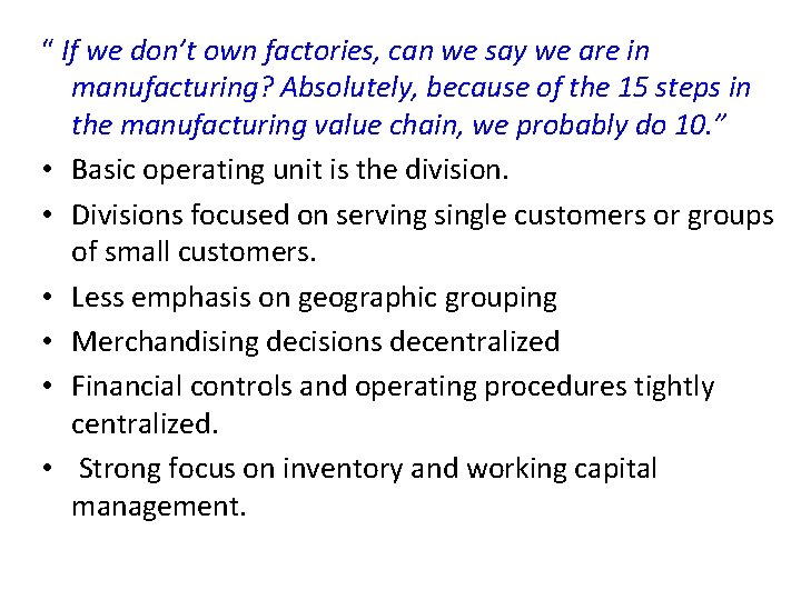 """"""" If we don't own factories, can we say we are in manufacturing? Absolutely,"""
