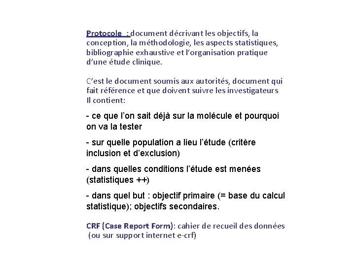 Protocole : document décrivant les objectifs, la conception, la méthodologie, les aspects statistiques, bibliographie