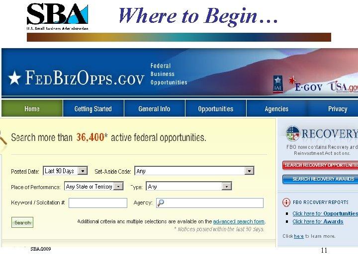 Where to Begin… SBA/2009 11