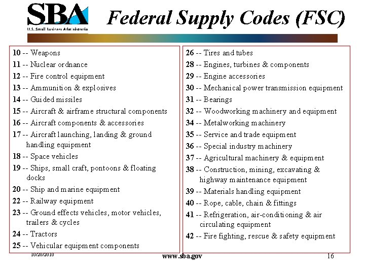 Federal Supply Codes (FSC) 10 -- Weapons 11 -- Nuclear ordnance 12 -- Fire