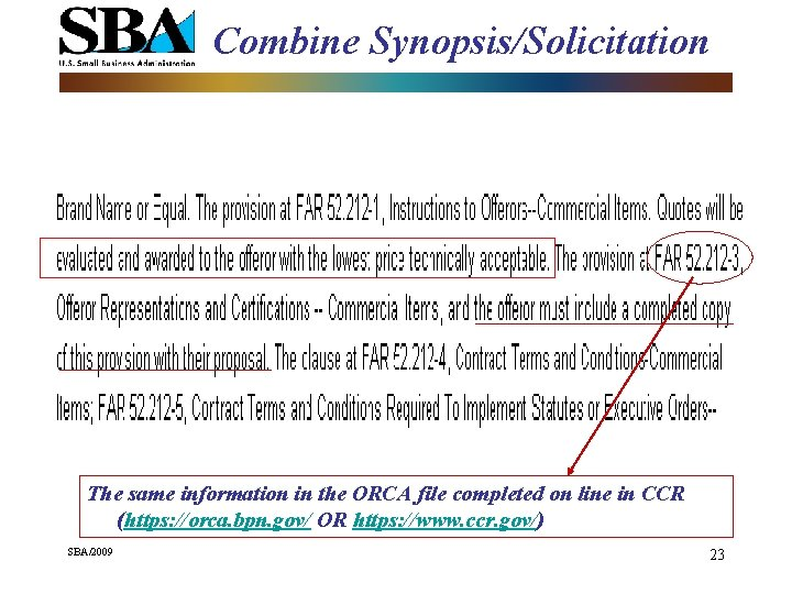 Combine Synopsis/Solicitation The same information in the ORCA file completed on line in CCR