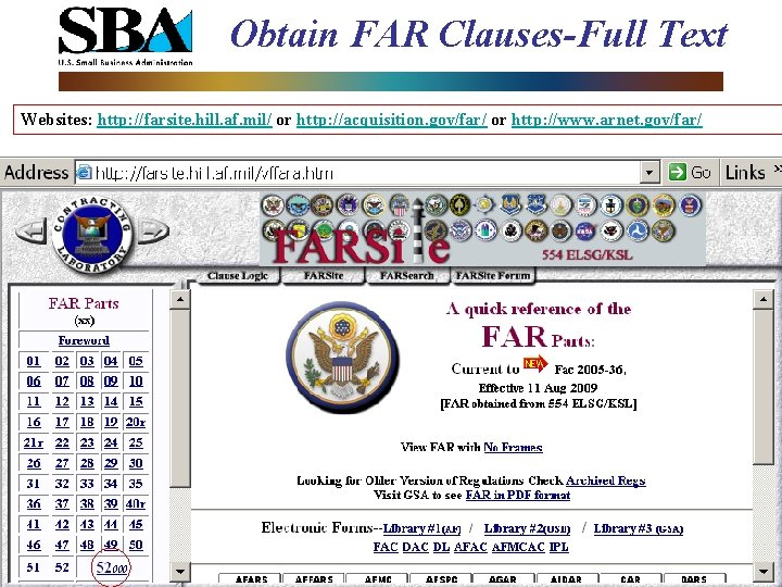 Obtain FAR Clauses-Full Text Websites: http: //farsite. hill. af. mil/ or http: //acquisition. gov/far/