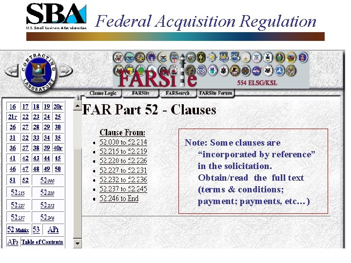 """Federal Acquisition Regulation Note: Some clauses are """"incorporated by reference"""" in the solicitation. Obtain/read"""
