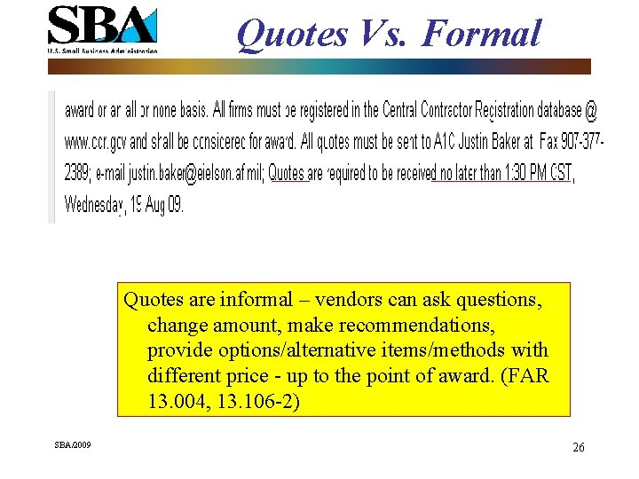 Quotes Vs. Formal Quotes are informal – vendors can ask questions, change amount, make