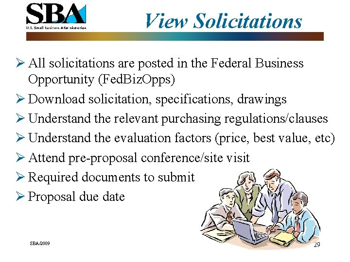 View Solicitations Ø All solicitations are posted in the Federal Business Opportunity (Fed. Biz.