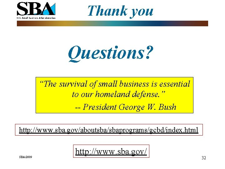 """Thank you Questions? """"The survival of small business is essential to our homeland defense."""