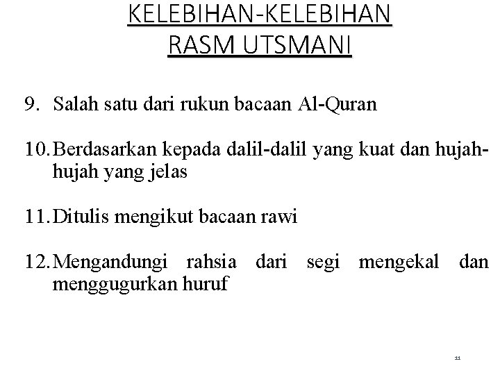 KELEBIHAN-KELEBIHAN RASM UTSMANI 9. Salah satu dari rukun bacaan Al-Quran 10. Berdasarkan kepada dalil-dalil