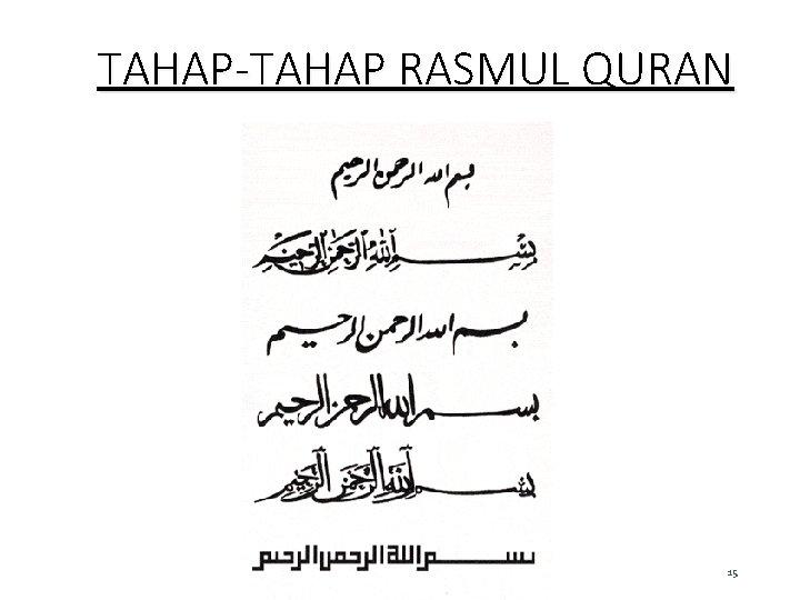 TAHAP-TAHAP RASMUL QURAN 15