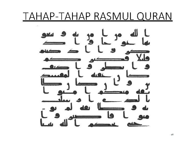 TAHAP-TAHAP RASMUL QURAN 16