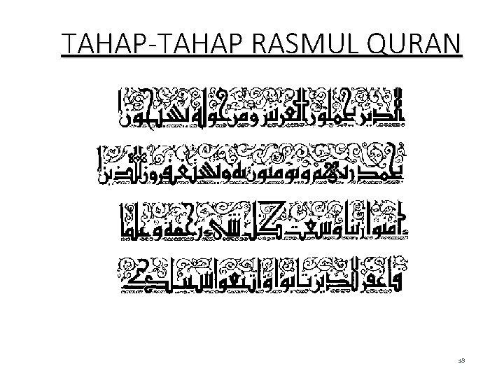 TAHAP-TAHAP RASMUL QURAN 18