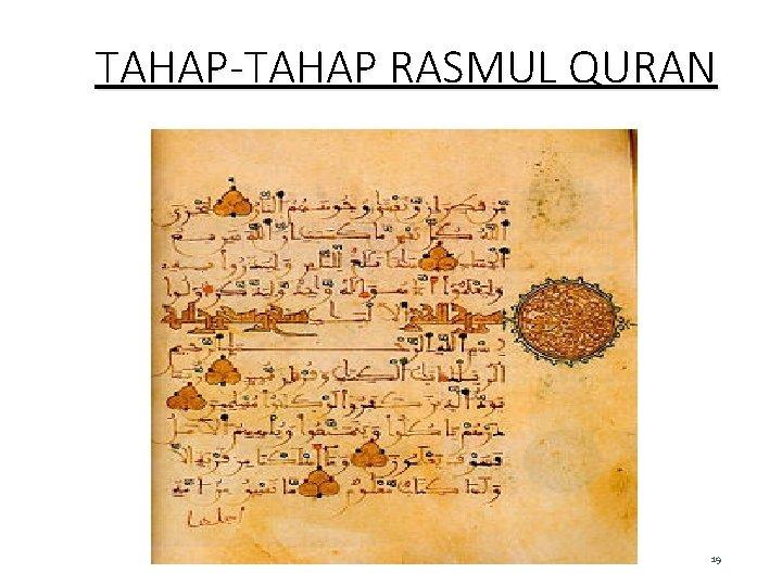 TAHAP-TAHAP RASMUL QURAN 19