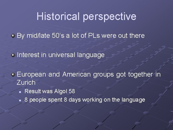 Historical perspective By mid/late 50's a lot of PLs were out there Interest in