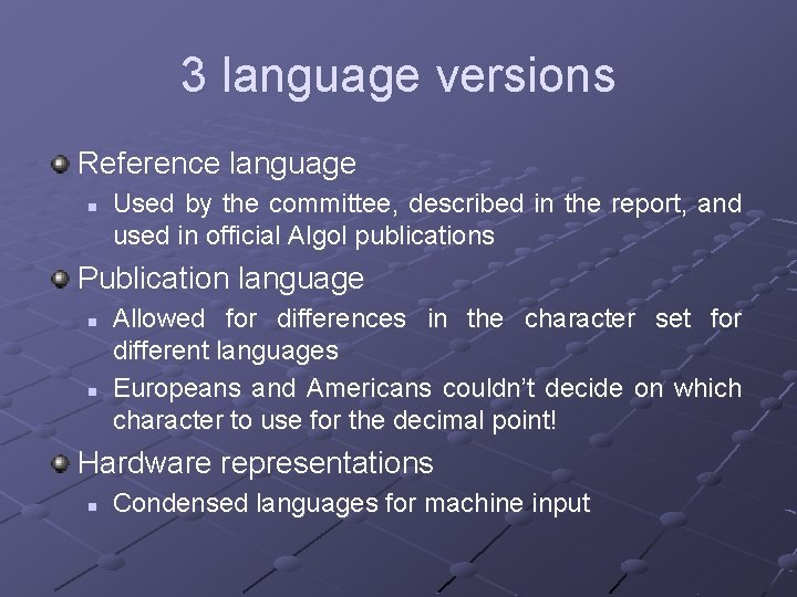 3 language versions Reference language n Used by the committee, described in the report,