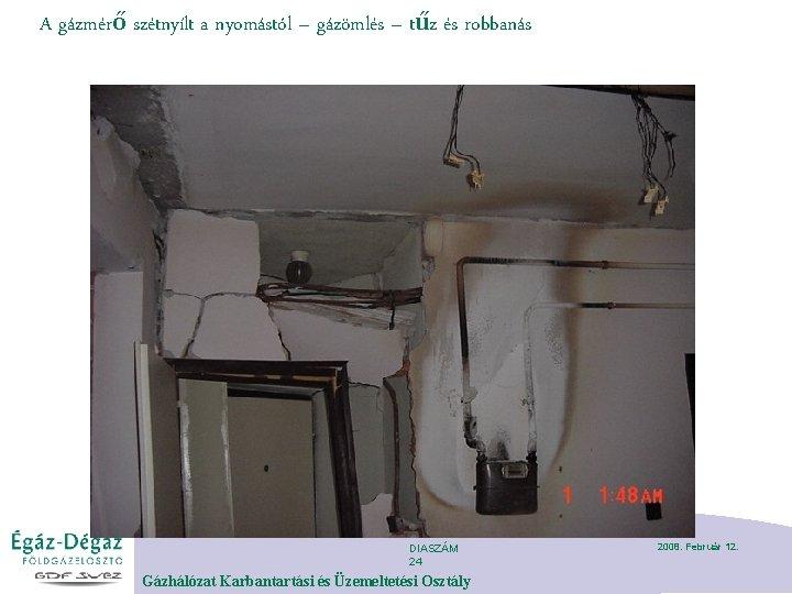 A gázmérő szétnyílt a nyomástól – gázömlés – tűz és robbanás DIASZÁM 24 Gázhálózat
