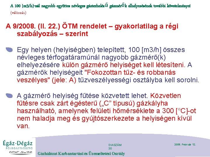 A 100 [m 3/h]-nál nagyobb együttes névleges gázterhelésű gázmérők elhelyezésének további követelményei (változás) A