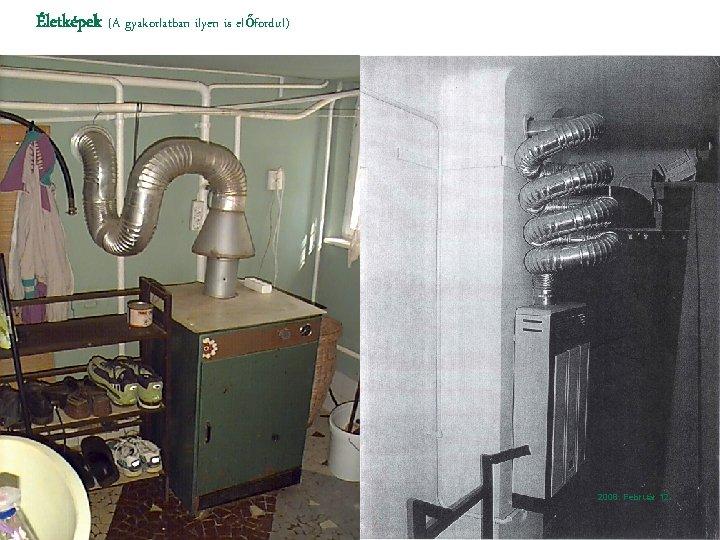 Életképek (A gyakorlatban ilyen is előfordul) DIASZÁM 42 Gázhálózat Karbantartási és Üzemeltetési Osztály 2008.