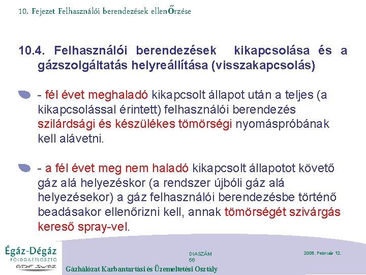 10. Fejezet Felhasználói berendezések ellenőrzése 10. 4. Felhasználói berendezések kikapcsolása és a gázszolgáltatás helyreállítása