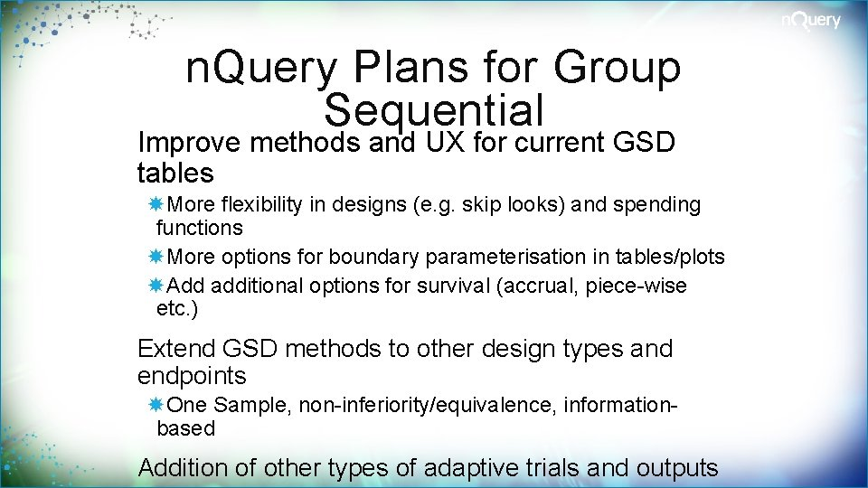 n. Query Plans for Group Sequential Improve methods and UX for current GSD tables