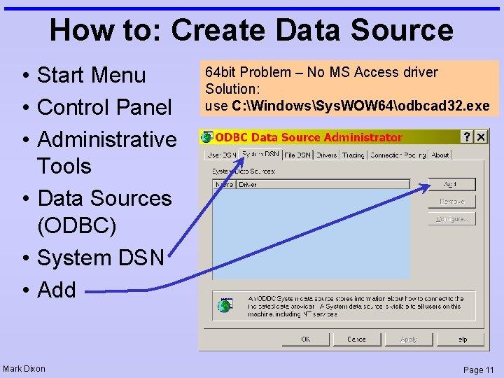 How to: Create Data Source • Start Menu • Control Panel • Administrative Tools