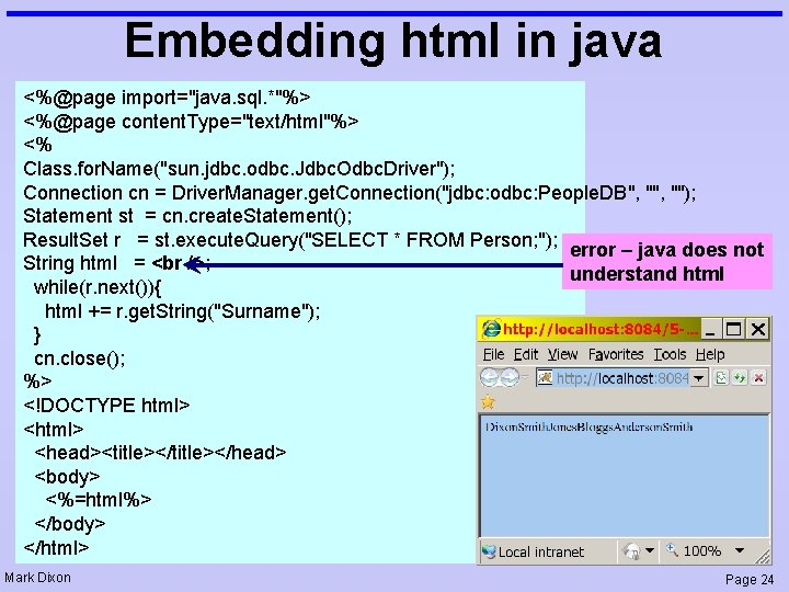 """Embedding html in java <%@page import=""""java. sql. *""""%> <%@page content. Type=""""text/html""""%> <% Class. for."""