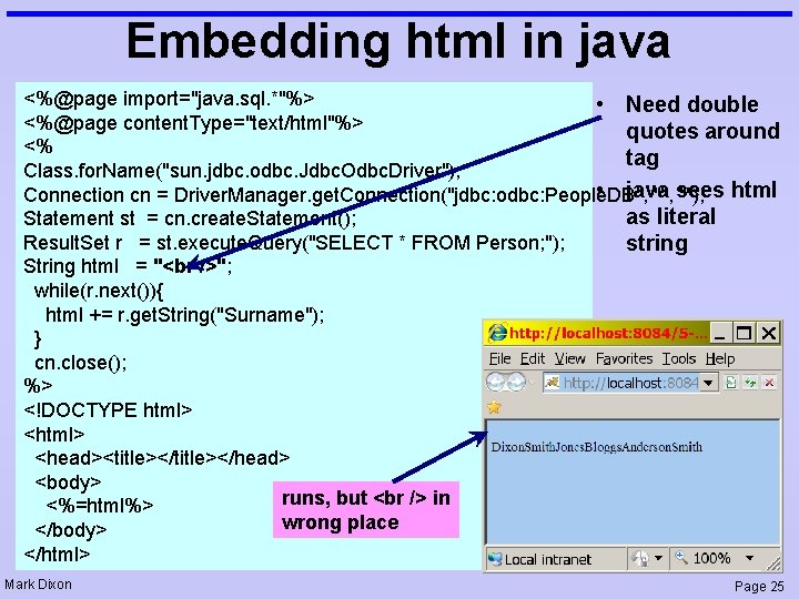 """Embedding html in java <%@page import=""""java. sql. *""""%> • Need double <%@page content. Type=""""text/html""""%>"""