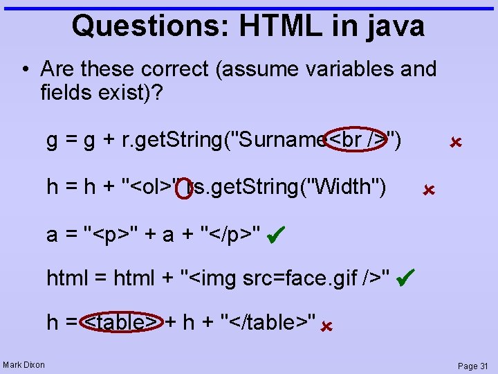 Questions: HTML in java • Are these correct (assume variables and fields exist)? g