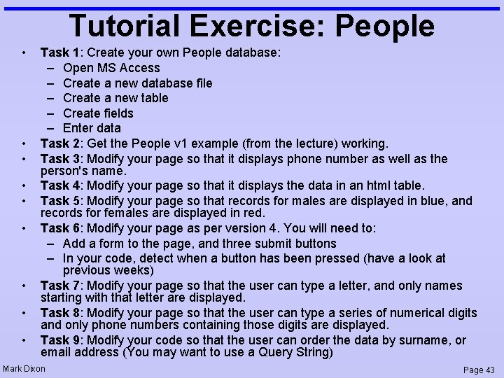 Tutorial Exercise: People • • • Task 1: Create your own People database: –