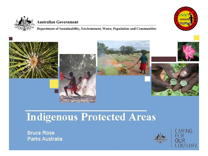 Indigenous Protected Areas Bruce Rose Parks Australia