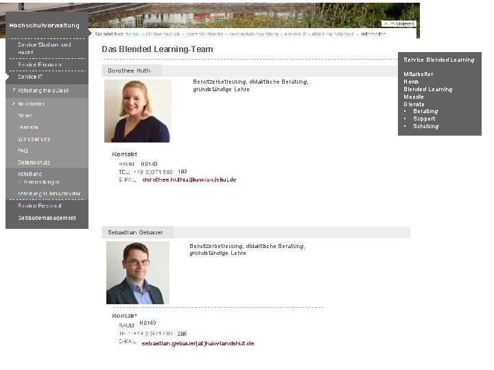 Das Blended Learning-Team Blended Learning & Moodle - Betreuung Dorothee Huth Benutzerbetreuung, didaktische Beratung,