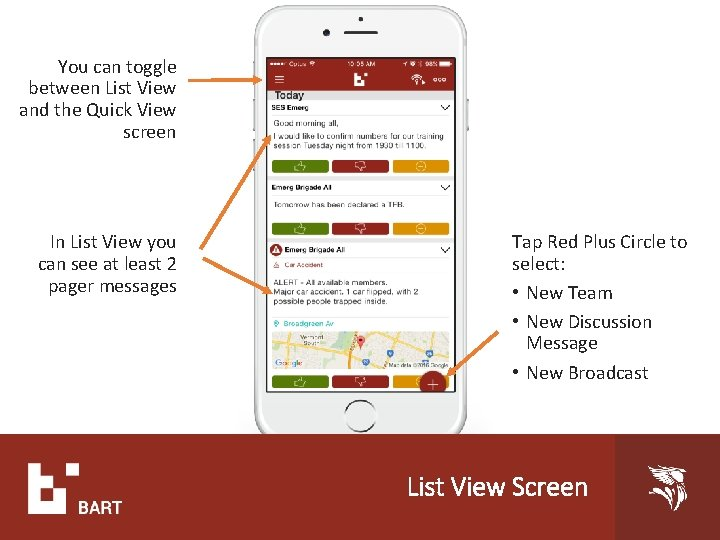 You can toggle between List View and the Quick View screen In List View