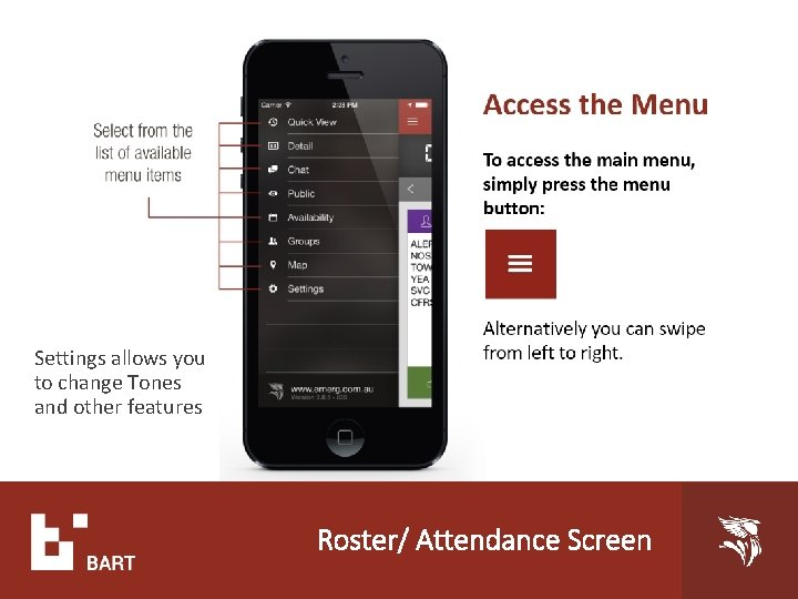 Settings allows you to change Tones and other features Roster/ Attendance Screen