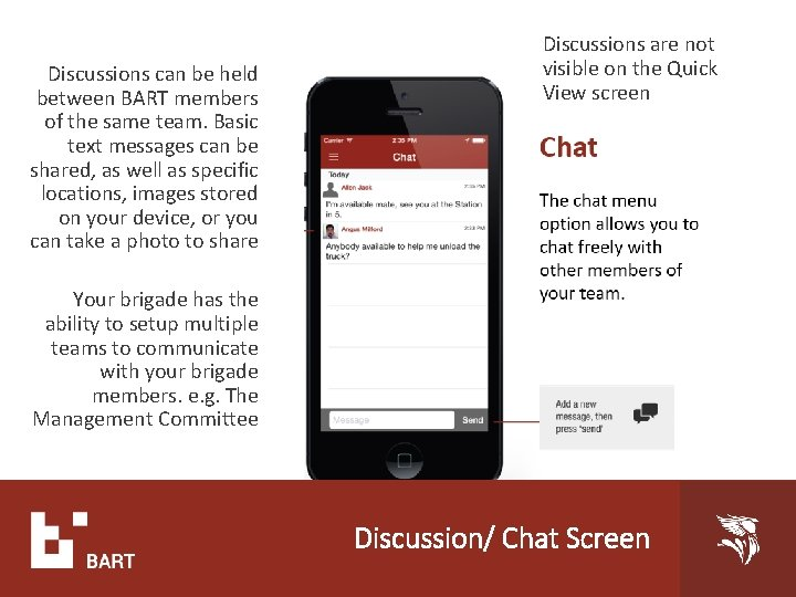 Discussions can be held between BART members of the same team. Basic text messages