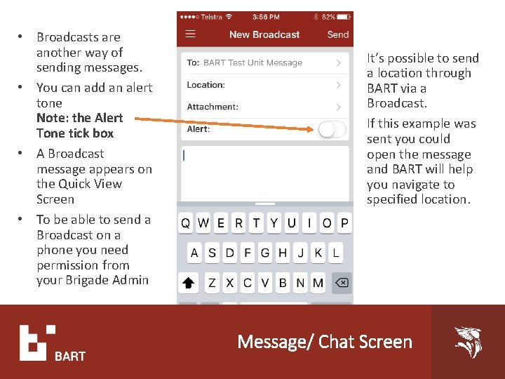 • Broadcasts are another way of sending messages. • You can add an