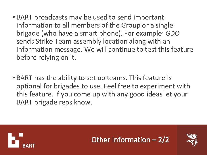 • BART broadcasts may be used to send important information to all members
