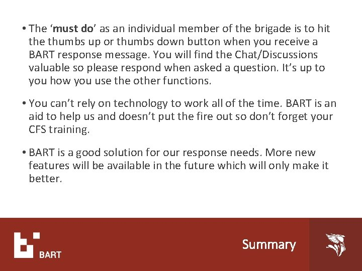 • The 'must do' as an individual member of the brigade is to