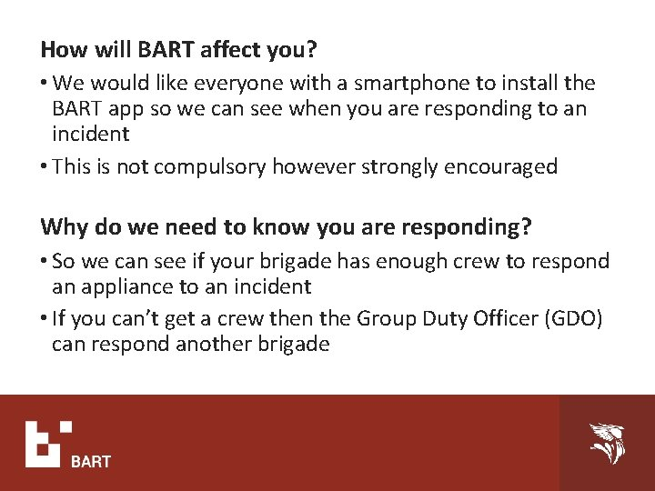 How will BART affect you? • We would like everyone with a smartphone to