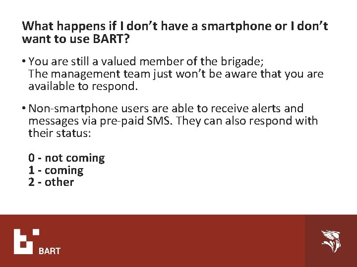 What happens if I don't have a smartphone or I don't want to use