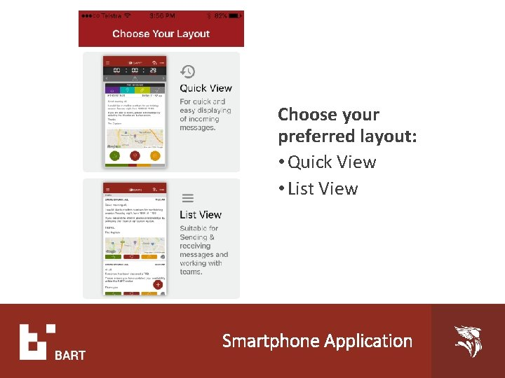 Choose your preferred layout: • Quick View • List View Smartphone Application