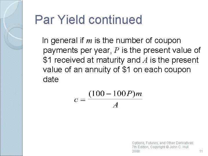 Par Yield continued In general if m is the number of coupon payments per