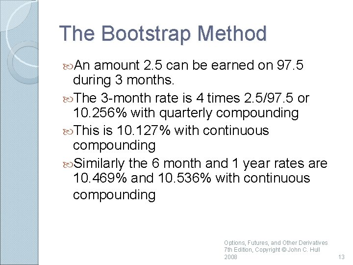 The Bootstrap Method An amount 2. 5 can be earned on 97. 5 during