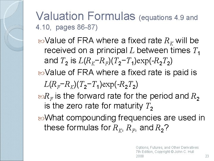 Valuation Formulas (equations 4. 9 and 4. 10, pages 86 -87) Value of FRA