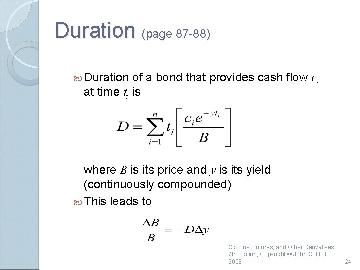 Duration (page 87 -88) Duration of a bond that provides cash flow ci at