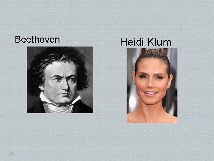 Beethoven Heidi Klum