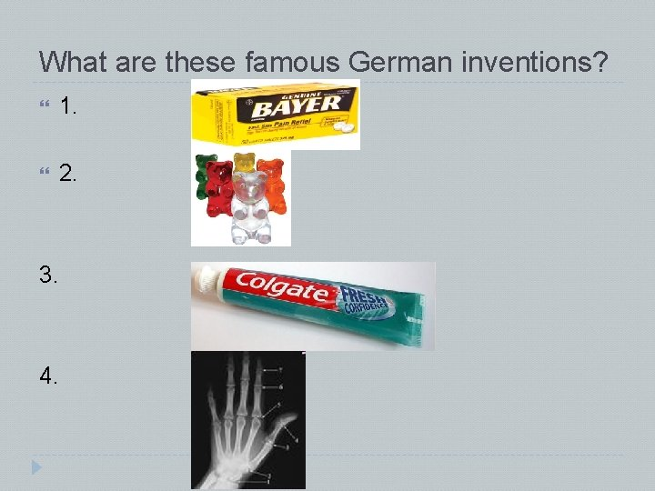 What are these famous German inventions? 1. 2. 3. 4.