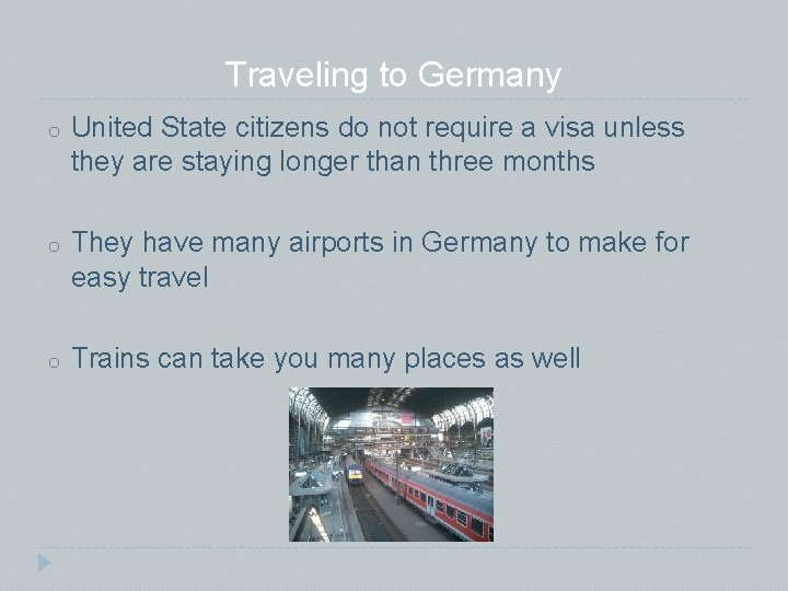 Traveling to Germany o United State citizens do not require a visa unless they