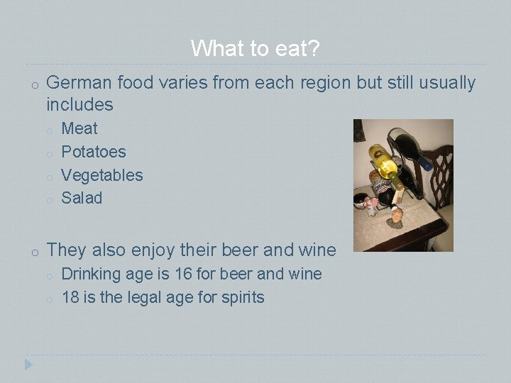What to eat? o German food varies from each region but still usually includes