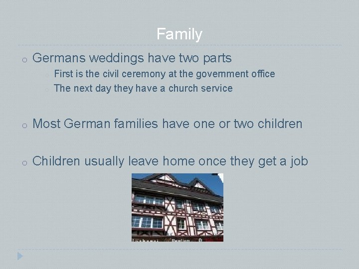 Family o Germans weddings have two parts o o First is the civil ceremony