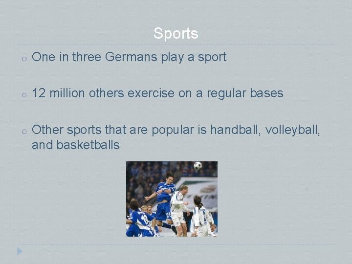 Sports o One in three Germans play a sport o 12 million others exercise