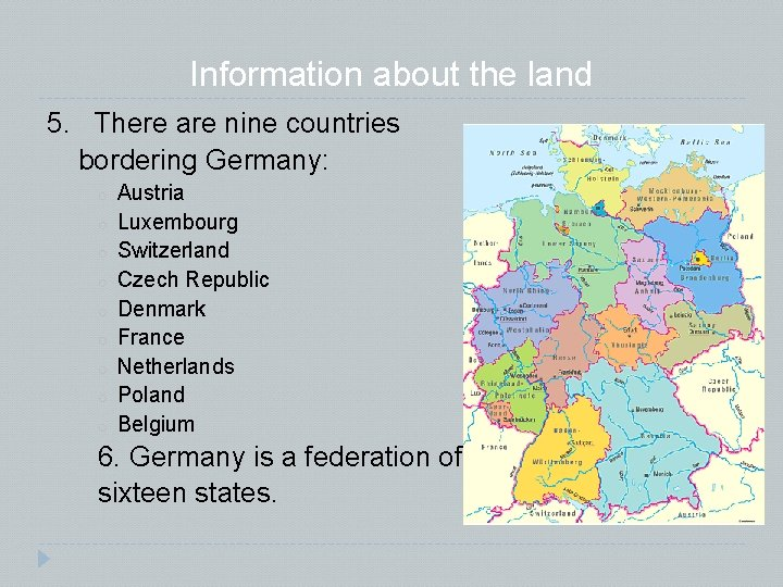 Information about the land 5. There are nine countries bordering Germany: o o o