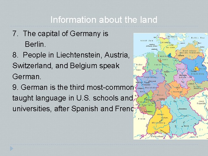Information about the land 7. The capital of Germany is Berlin. 8. People in